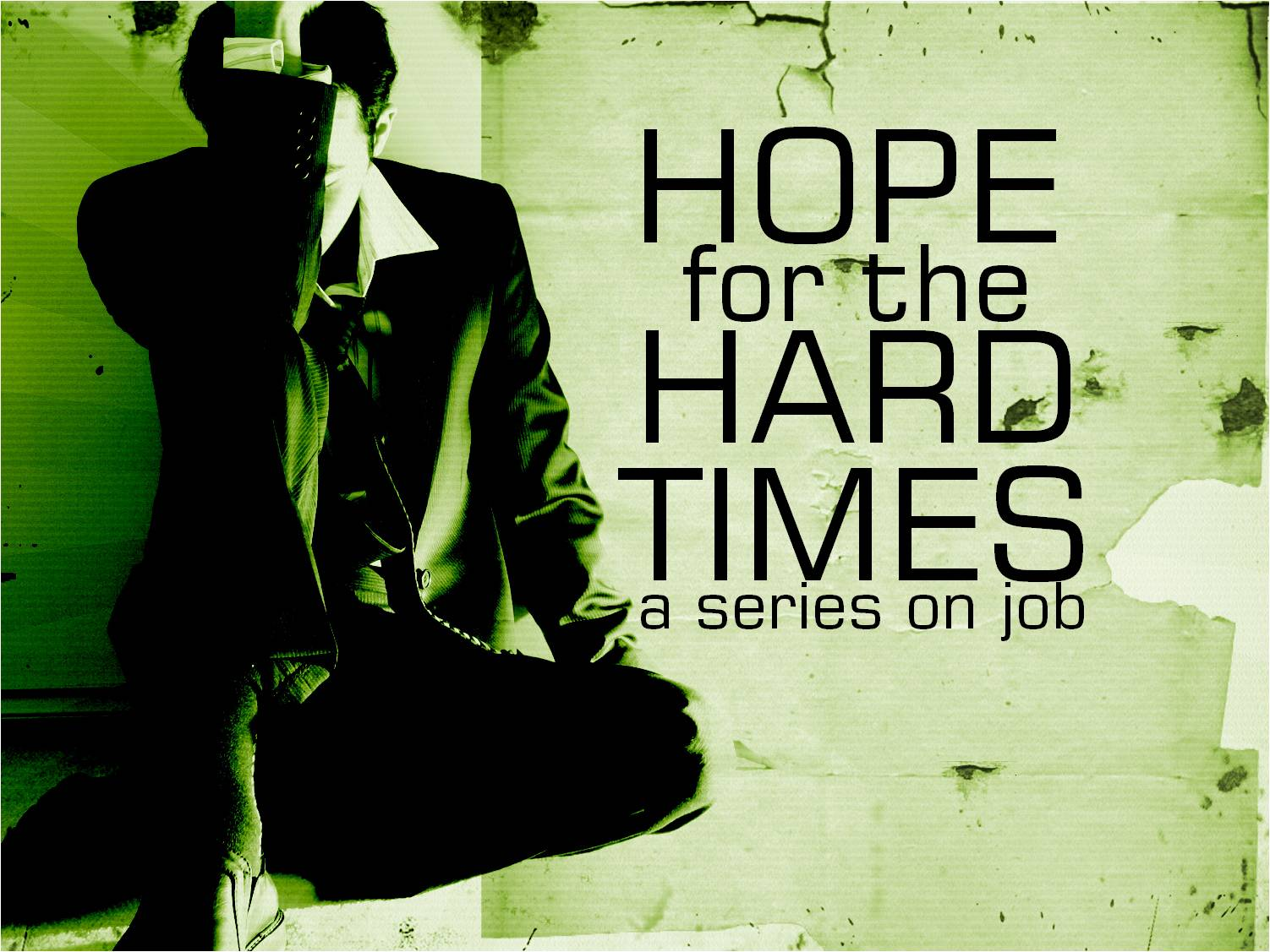 Hope For the Hard Times – Job Series – Part 12