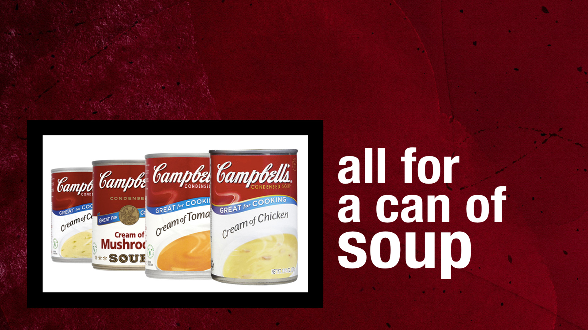 All For A Can Of Soup