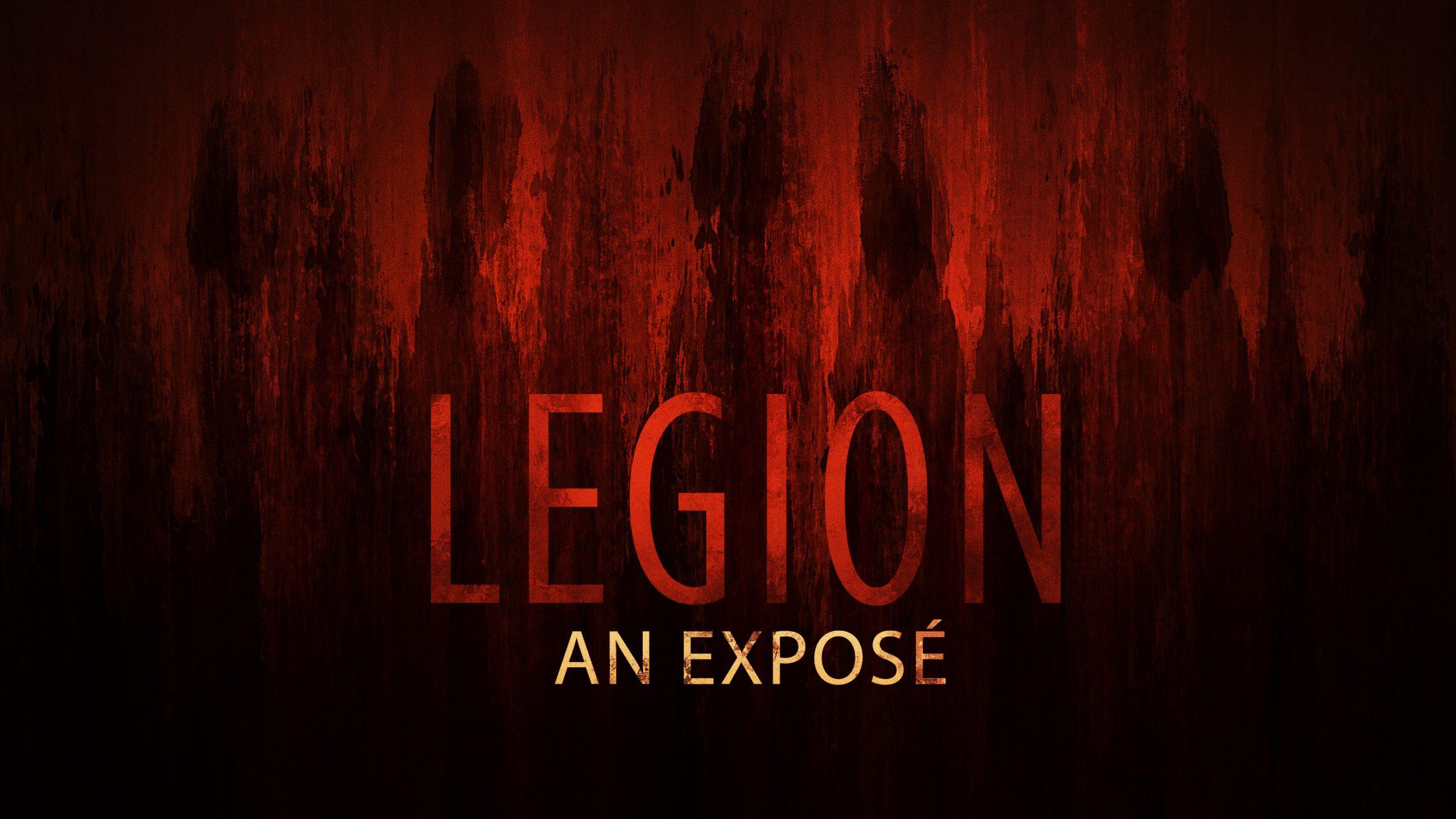 Legion – An Exposé