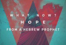 What Now? Hope From a Hebrew Prophet