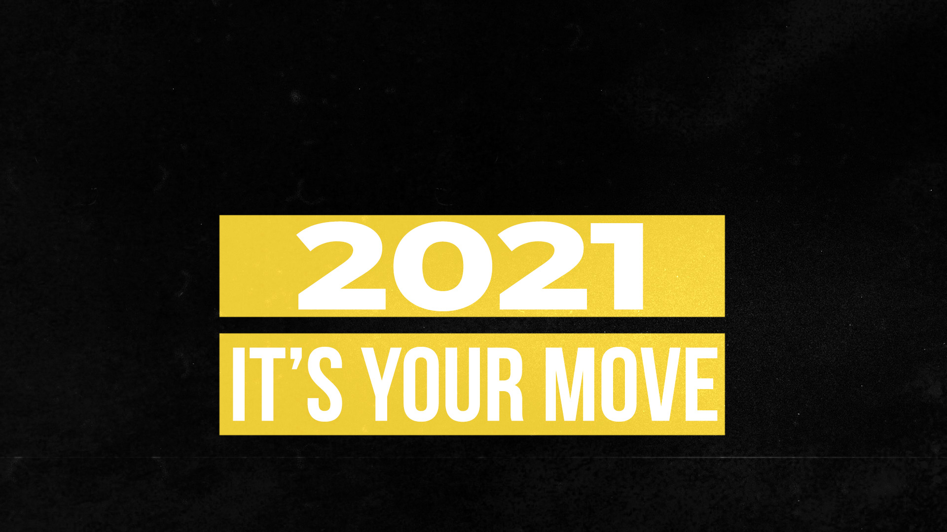 2021 It's Your Mo ve