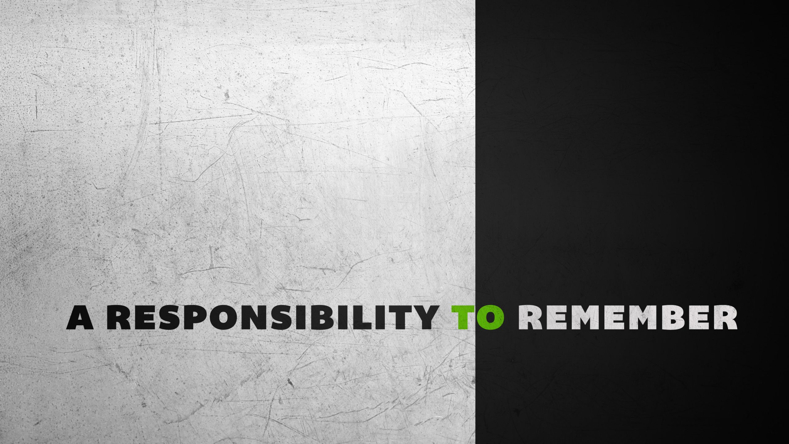 A Responsibility To Remember